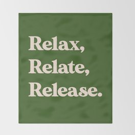 Relax, Relate, Release Throw Blanket