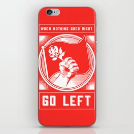 When Nothing Goes Right Go Left - Democratic Socialist Political Election 2020 Art Print iPhone Skin