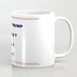 Donald Trump Don't Coffee Mug
