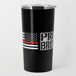 Firefighter: Proud Brother (Thin Red Line) Travel Mug