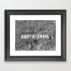 Not a Trail Framed Art Print