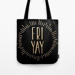 FRI YAY yay for friday (black gold) Tote Bag