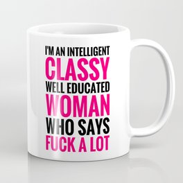 I'M AN INTELLIGENT, CLASSY WOMAN (Pink & Black) Coffee Mug