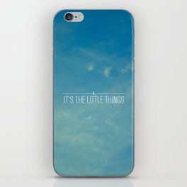 It's The Little Things iPhone Skin