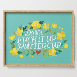 Don't Fuck It Up, Buttercup Serving Tray