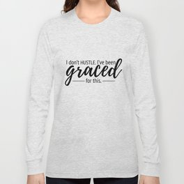 Graced for This Long Sleeve T-shirt