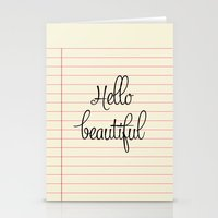 hello beautiful Stationery Cards featuring hello beautiful by her art