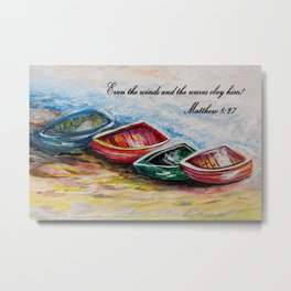 Even the Winds and Waves Metal Print