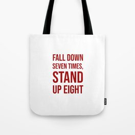 Fall down seven times, stand up eight - Motivational quote Tote Bag