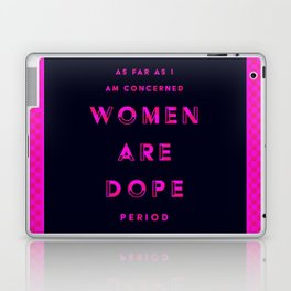Women are Dope Laptop & iPad Skin