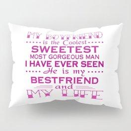 MY BOYFRIEND IS MY LIFE Pillow Sham
