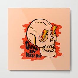 Give 'Em Hell Metal Print