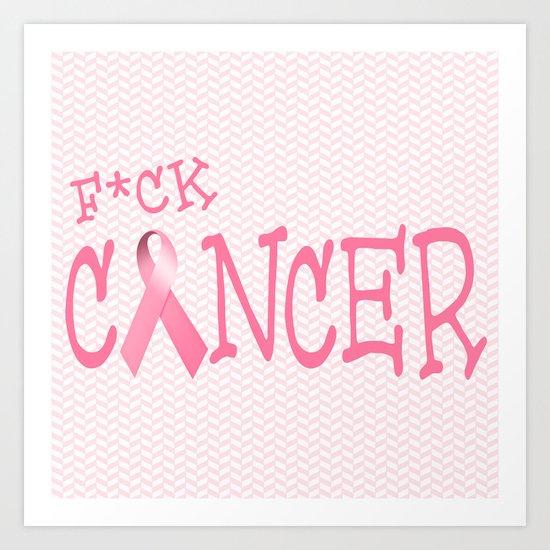 F*ck Cancer Art Print
