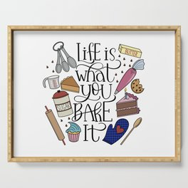 Life Is What You Bake It Baking And Dessert Lover Design Serving Tray