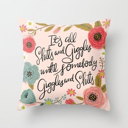 Pretty Sweary: It's all shits and giggles until... Throw Pillow