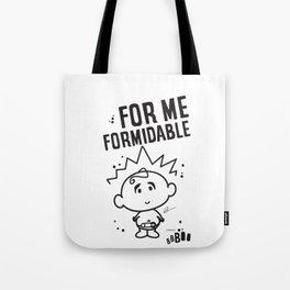 For Me Formidable Tote Bag