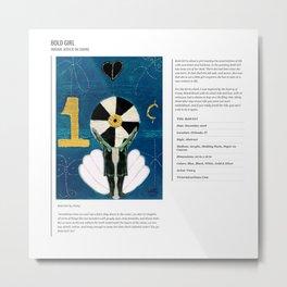 Bold Girl  / Art Stories Metal Print