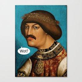 U Wot mate? Canvas Print