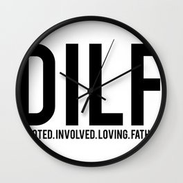 Fathers Day Gifts DILF Devoted Involved Loving Father Wall Clock