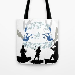 Life's A Breeze For Kitesurfers Tote Bag