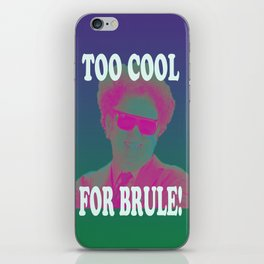 Too Cool for Brule!  iPhone Skin