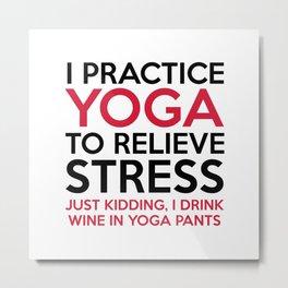 Yoga Pants Funny Quote Metal Print