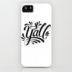 Y'ALL iPhone (5, 5s) Slim Case