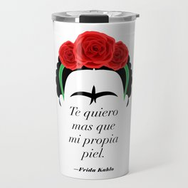 Frida Kahlo: Te quiero mas que mi propia piel. Travel Mug