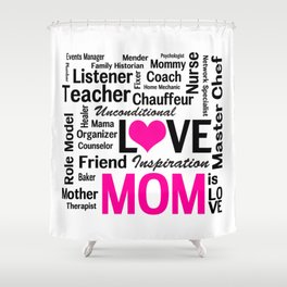 Amazing Do-it-All Mom Shower Curtain