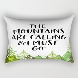 The Mountains Are Calling Ad I Must Go, Mountains Poster, Mountains Quote, Bedrrom Decor Rectangular Pillow
