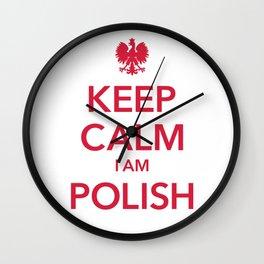 KEEP CALM I AM POLISH Wall Clock
