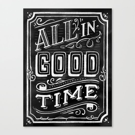All In Good Time (Chalk) Canvas Print