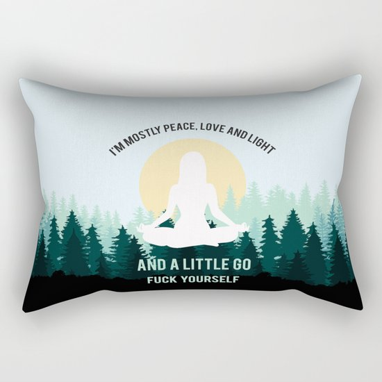 I'm Mostly Peace, Love And Light And A Little Go Fuck Yourself by littleladybug