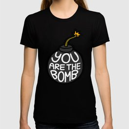 You are the Bomb! T-shirt
