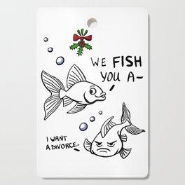 We Fish You A Merry Xmas Cutting Board