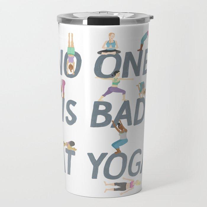 No One is Bad at Yoga Travel Mug