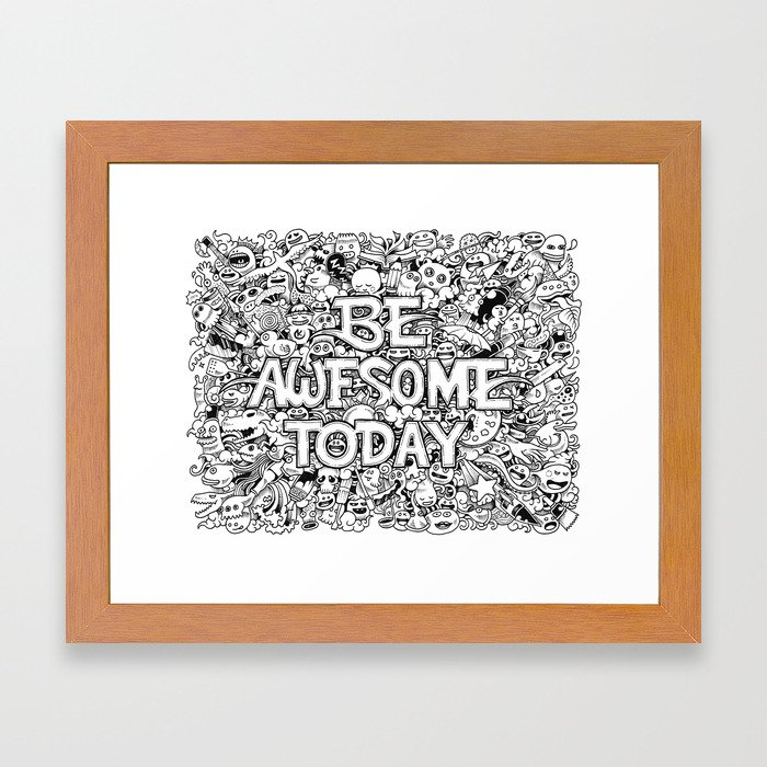 Be Awesome Today! Framed Art Print