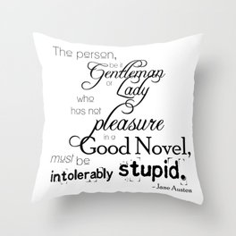 Pleasure in a Good Novel - Jane Austen quote Throw Pillow