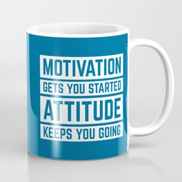 Motivation Gets You Started Gym Quote Coffee Mug