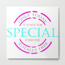 Only Today Metal Print