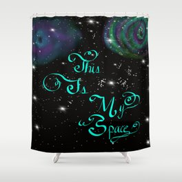 This Is My Space Shower Curtain