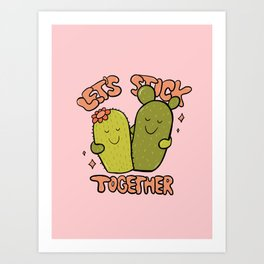 Let's Stick Together Art Print