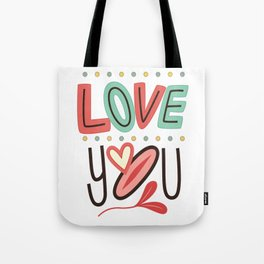 I Love You! All You Need Is Love!, February 14 Valentine I love you! Tote Bag