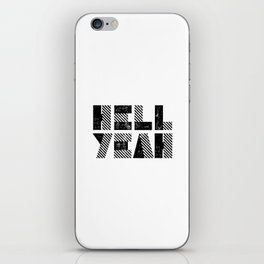 Hell Yeah motivational black and white yeh modern typographic quote poster canvas wall home decor iPhone Skin