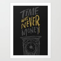 Time was Never Money Art Print