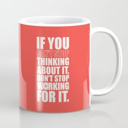 Lab No. 4 - If You Cannot Stop Thinking About It Gym Motivational Quotes Poster Coffee Mug