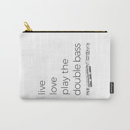 Live, love, play the double bass Carry-All Pouch