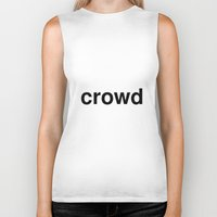 it crowd Biker Tanks featuring crowd by linguistic94