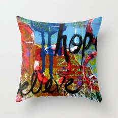 Hope and Believe Throw Pillow