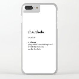 Chairdrobe black and white poster minimalism typography design home wall decor bedroom Clear iPhone Case